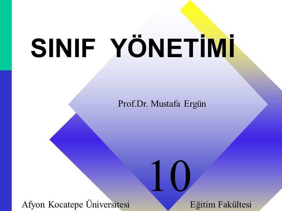 10 SINIF YÖNETİMİ Prof.Dr. Mustafa Ergün