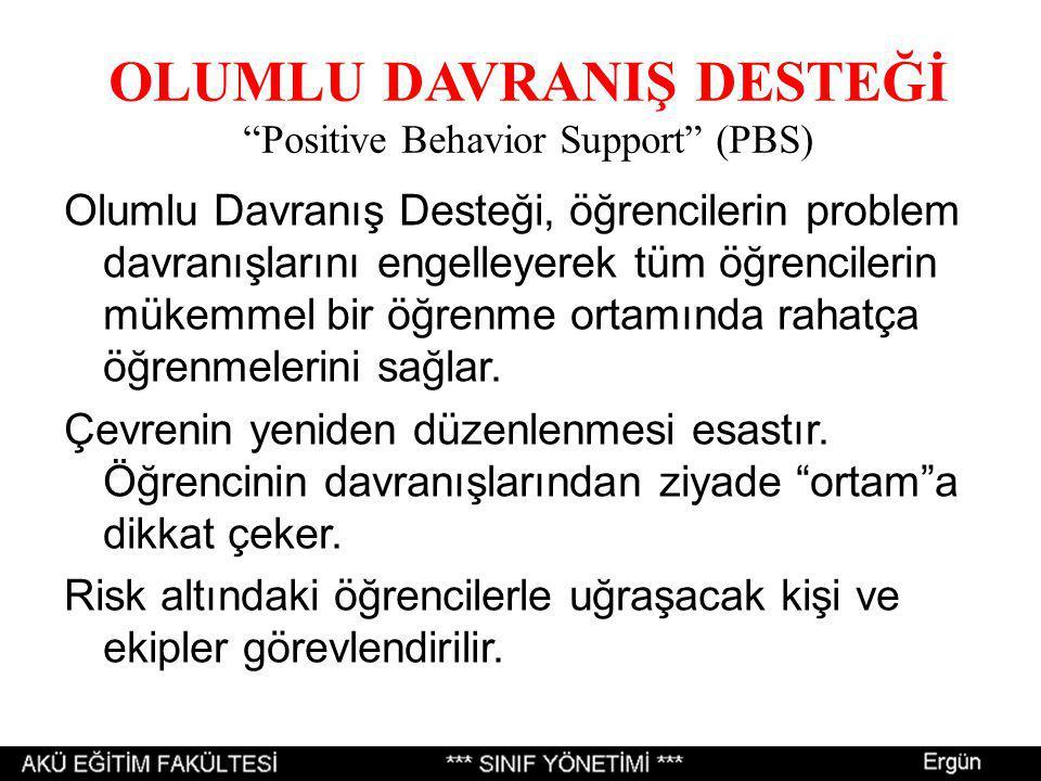 OLUMLU DAVRANIŞ DESTEĞİ Positive Behavior Support (PBS)