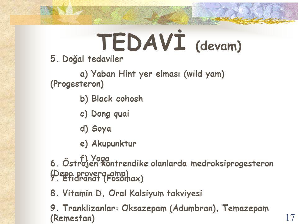 TEDAVİ (devam) 5. Doğal tedaviler