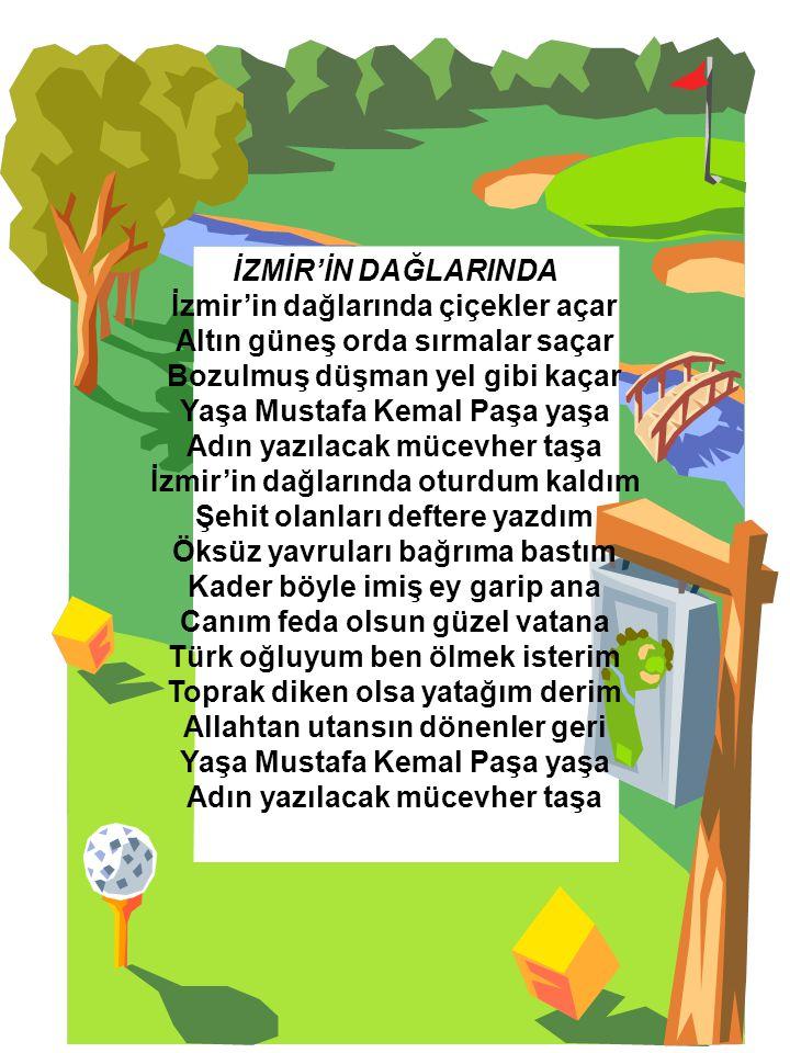 İzmir'in dağlarında çiçekler açar Altın güneş orda sırmalar saçar