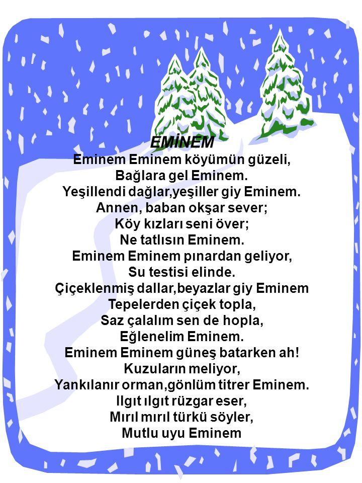 EMİNEM Eminem Eminem köyümün güzeli, Bağlara gel Eminem.