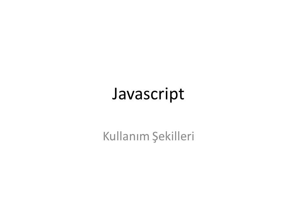 Javascript Kullanım Şekilleri