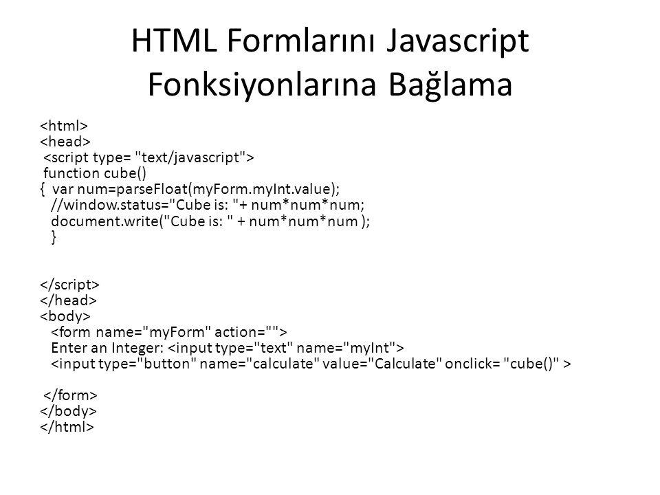 HTML Formlarını Javascript Fonksiyonlarına Bağlama