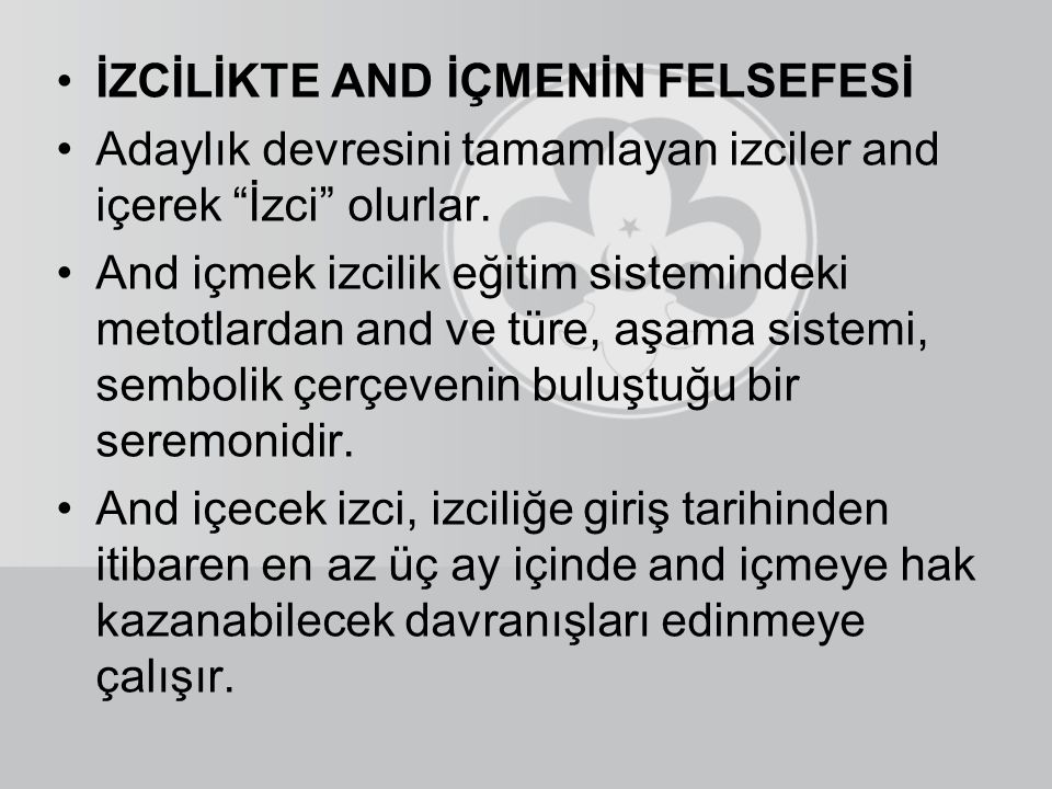 İZCİLİKTE AND İÇMENİN FELSEFESİ