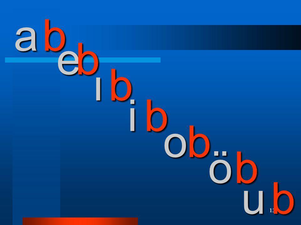 a b e b ı b i b o b ö b u b