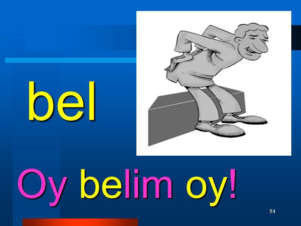 bel Oy belim oy!
