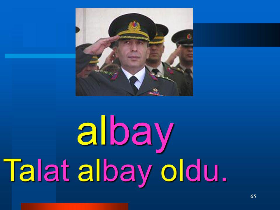 albay Talat albay oldu.