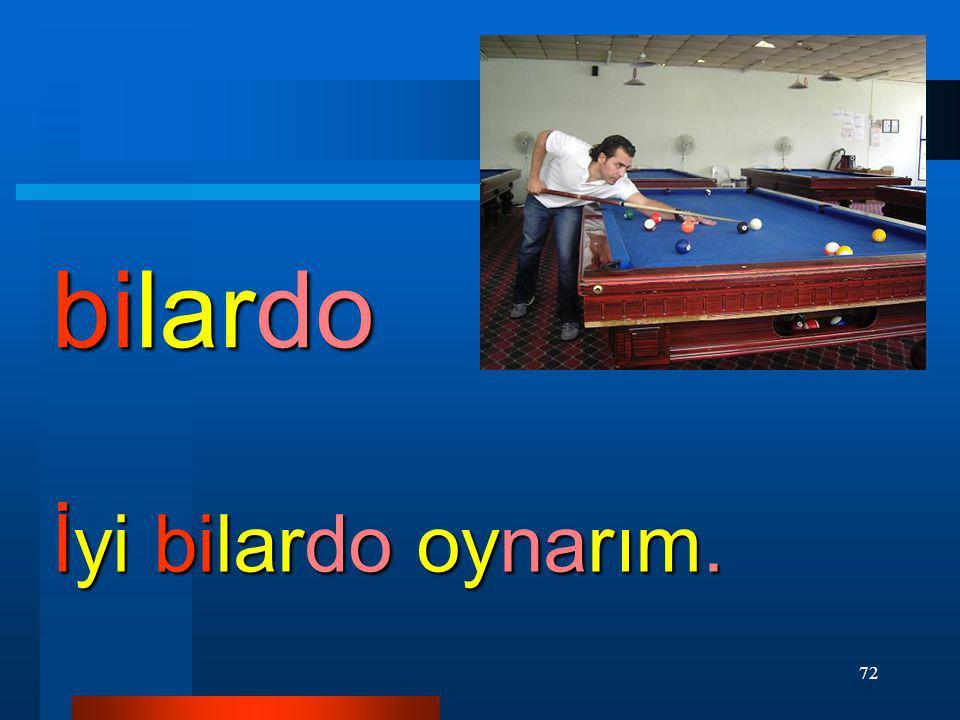 bilardo İyi bilardo oynarım.