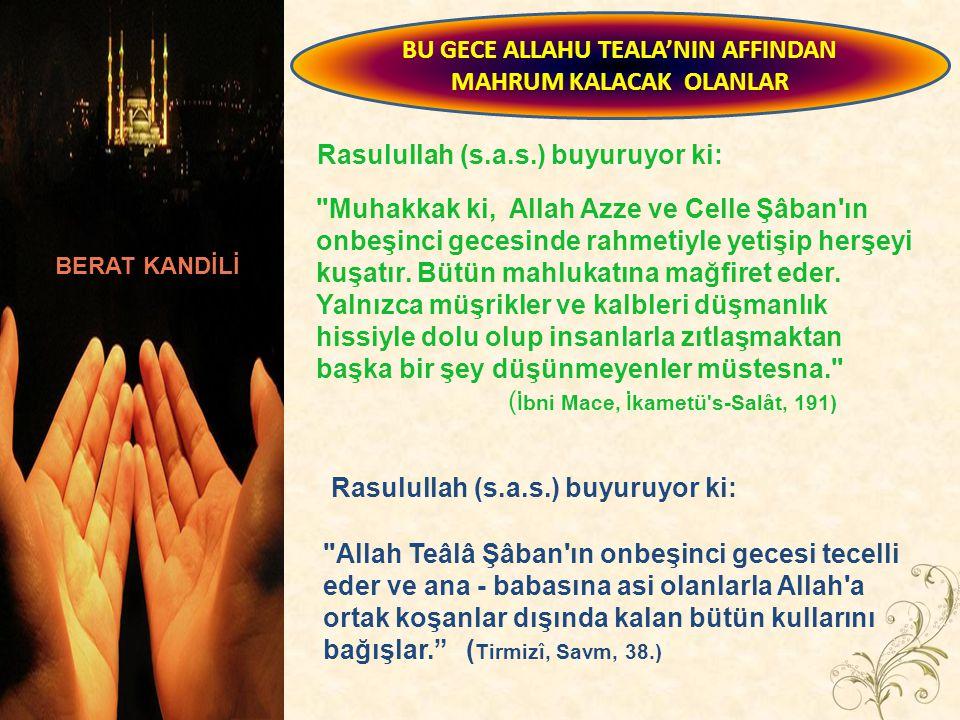 Rasulullah (s.a.s.) buyuruyor ki: