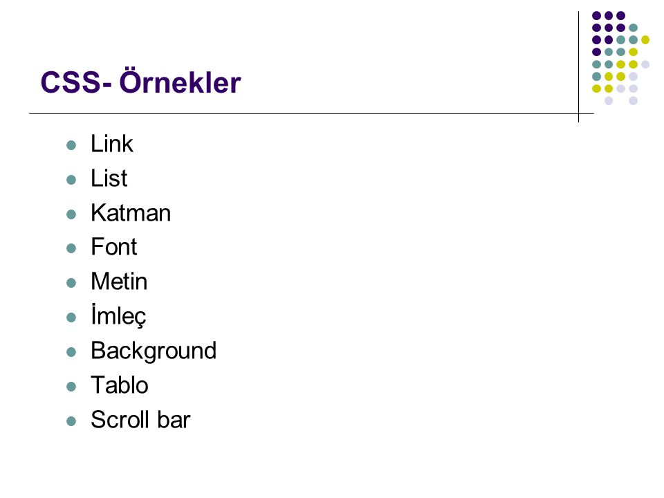 CSS- Örnekler Link List Katman Font Metin İmleç Background Tablo