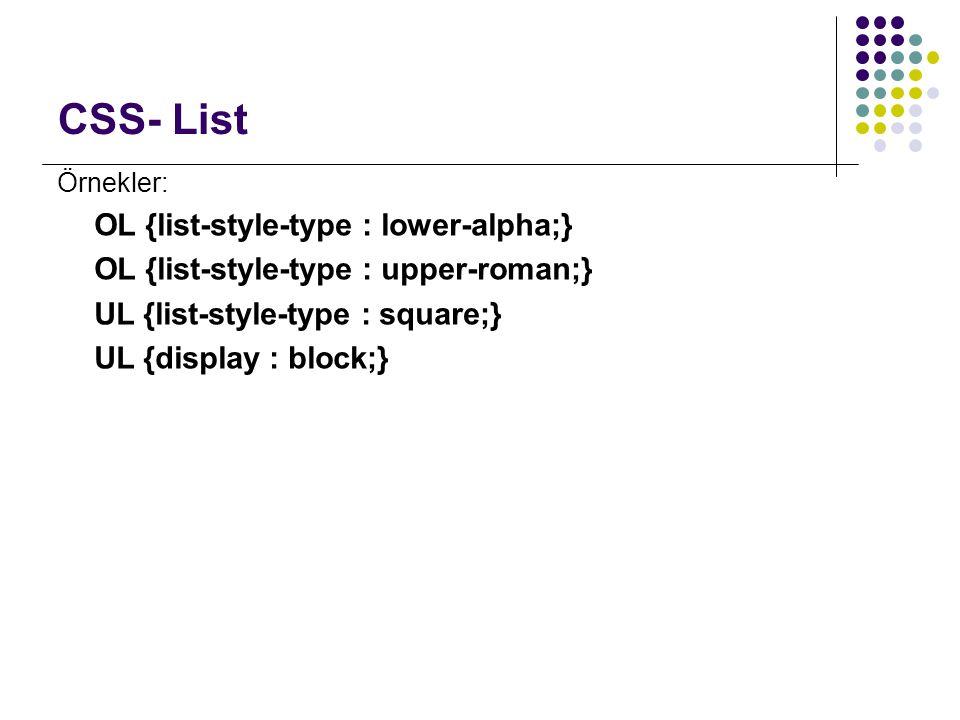 CSS- List OL {list-style-type : lower-alpha;}