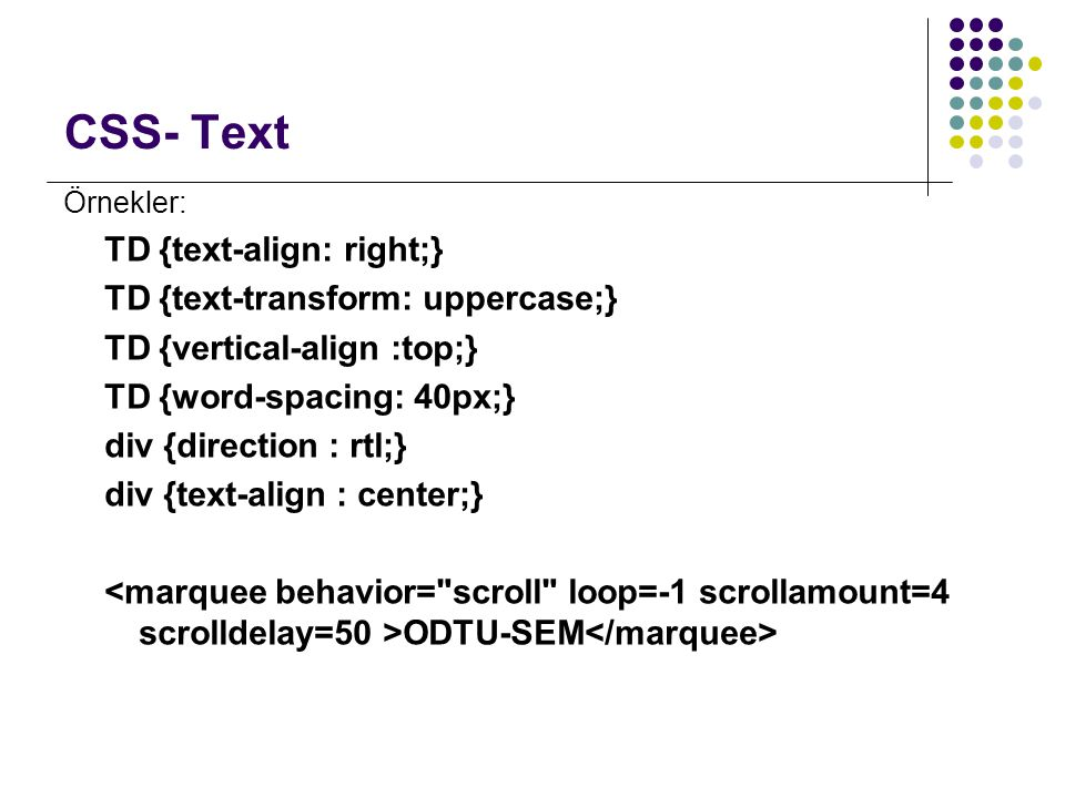 CSS- Text TD {text-align: right;} TD {text-transform: uppercase;}