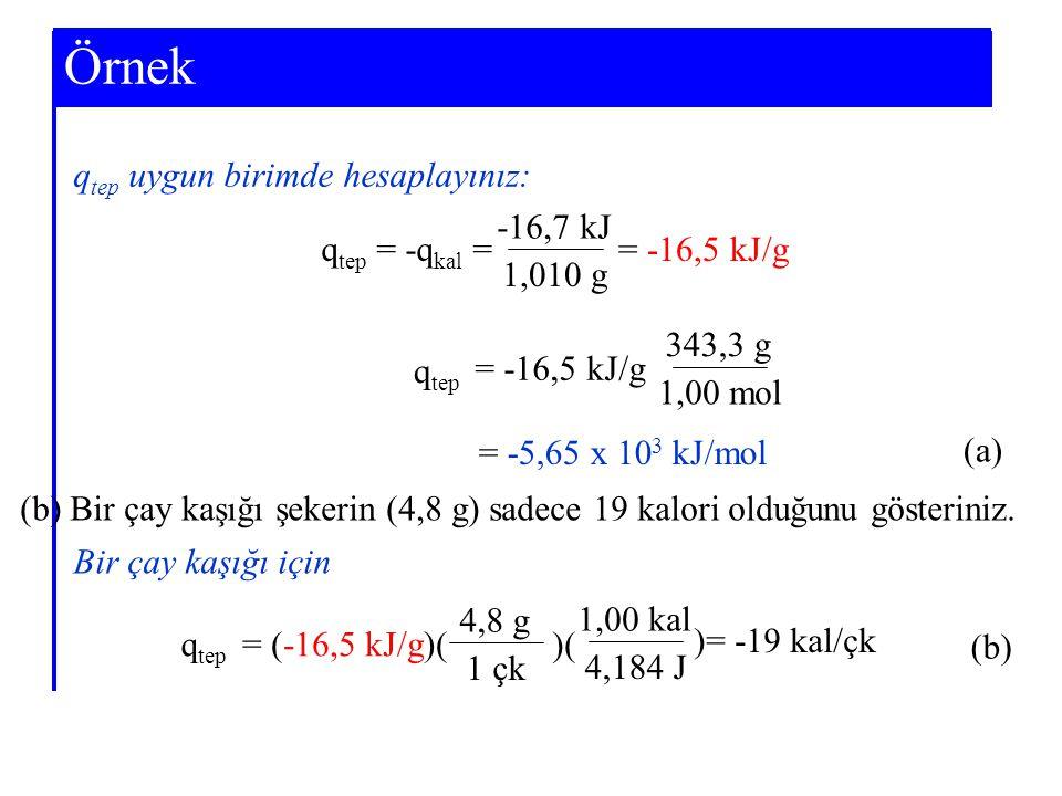 Örnek Example 7-3 qtep uygun birimde hesaplayınız: -16,7 kJ