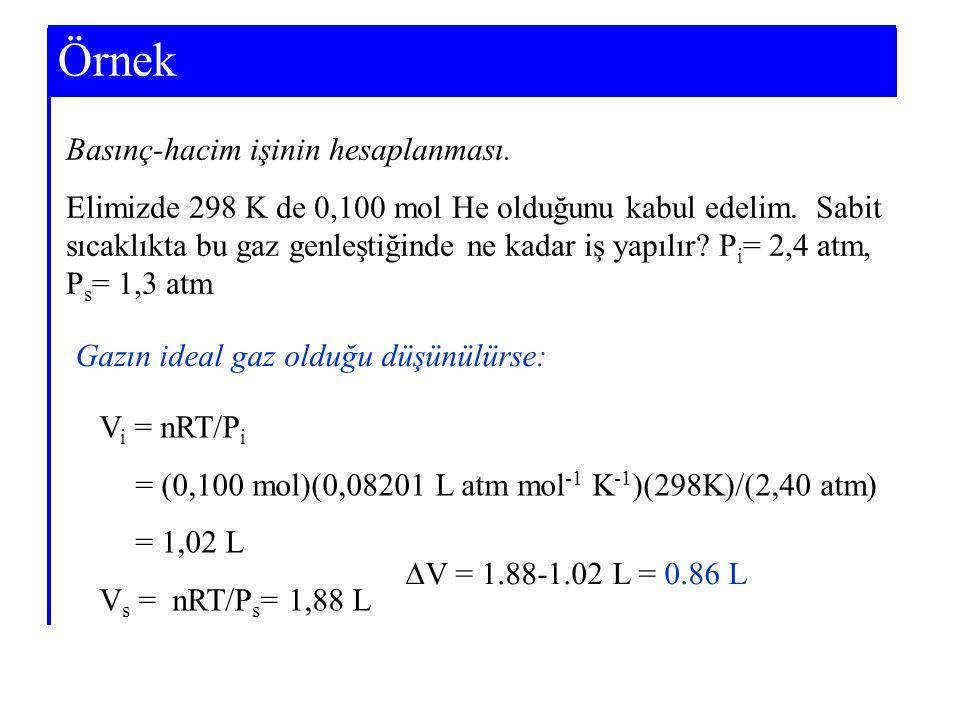Örnek Example 7-3 Basınç-hacim işinin hesaplanması.