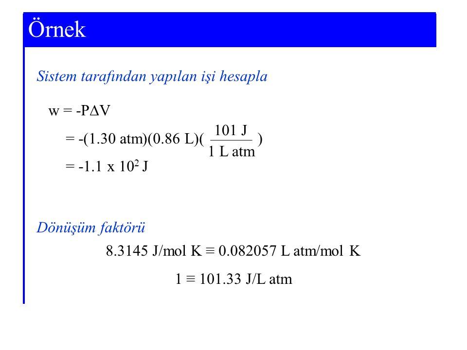 Örnek Example 7-3 Sistem tarafından yapılan işi hesapla w = -PV