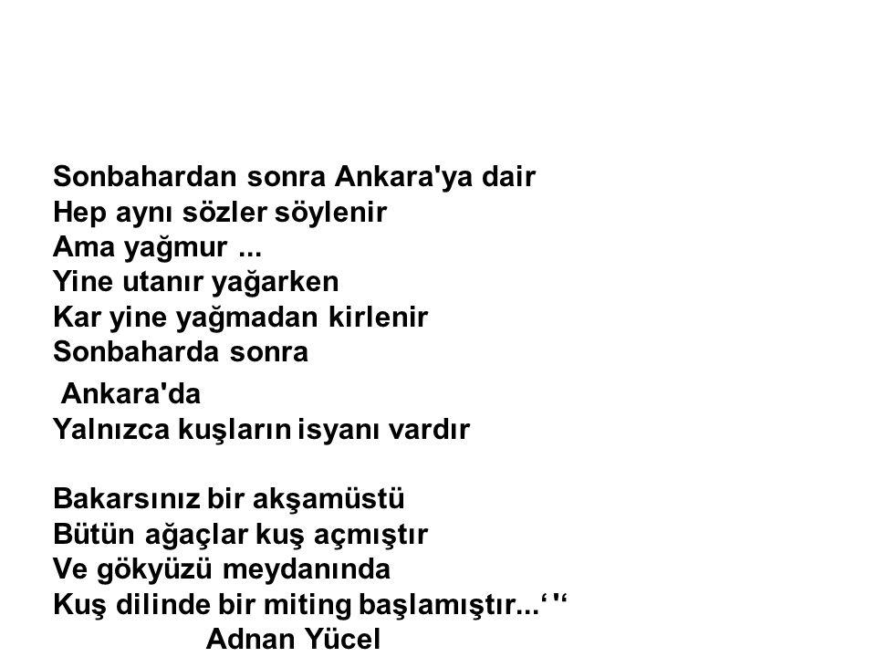 Sonbahardan sonra Ankara ya dair Hep aynı sözler söylenir Ama yağmur