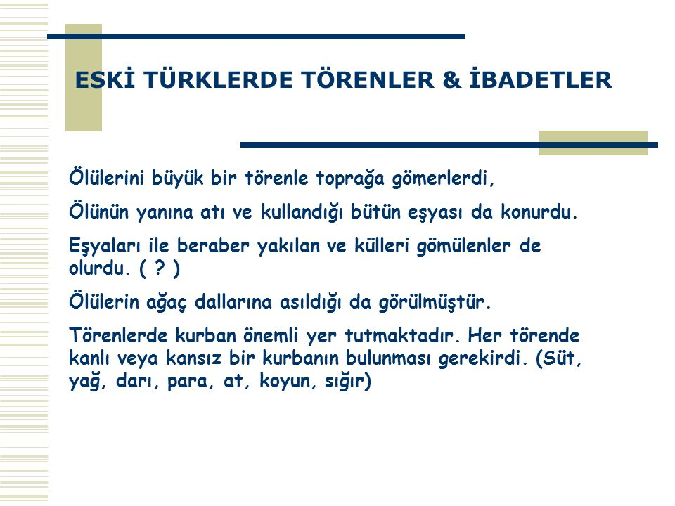ESKİ TÜRKLERDE TÖRENLER & İBADETLER