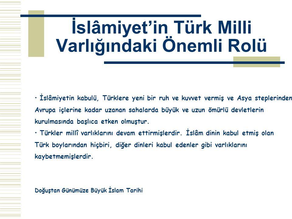 İslâmiyet'in Türk Milli Varlığındaki Önemli Rolü