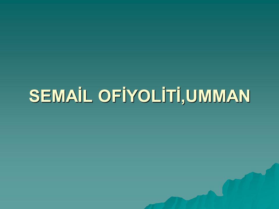 SEMAİL OFİYOLİTİ,UMMAN