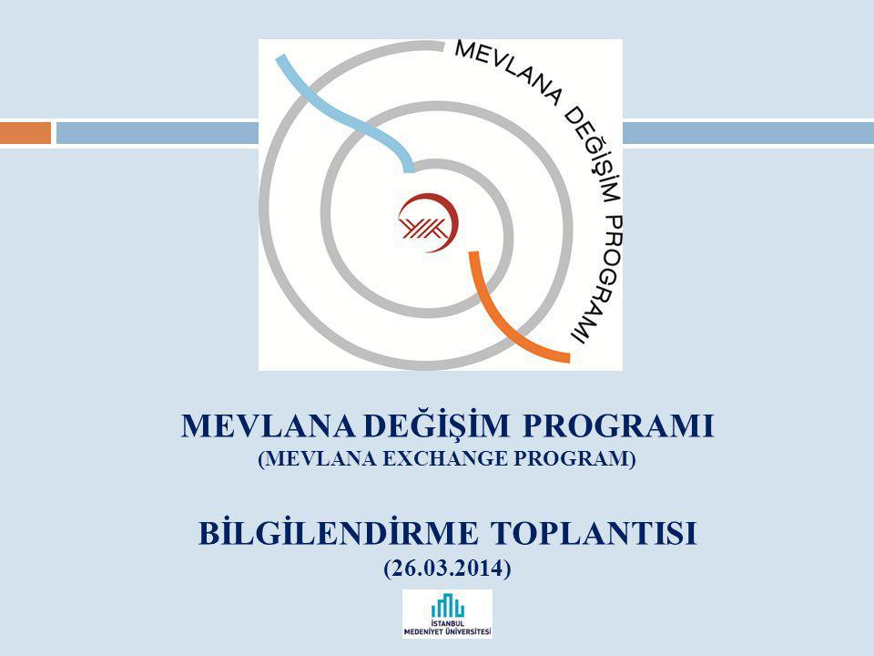 MEVLANA DEĞİŞİM PROGRAMI (MEVLANA EXCHANGE PROGRAM) BİLGİLENDİRME TOPLANTISI (26.03.2014)