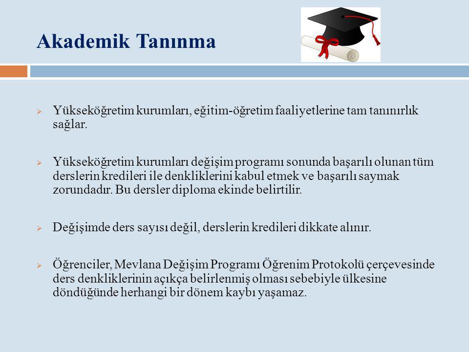 Akademik Tanınma Yükseköğretim kurumları, eğitim-öğretim faaliyetlerine tam tanınırlık sağlar.