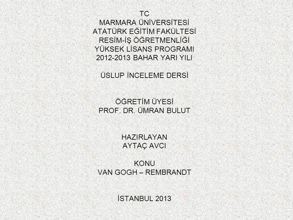 TC MARMARA ÜNİVERSİTESİ ATATÜRK EĞİTİM FAKÜLTESİ RESİM-İŞ ÖĞRETMENLİĞİ YÜKSEK LİSANS PROGRAMI 2012-2013 BAHAR YARI YILI ÜSLUP İNCELEME DERSİ ÖĞRETİM ÜYESİ PROF.