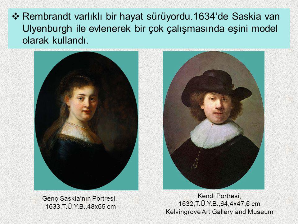 Rembrandt varlıklı bir hayat sürüyordu