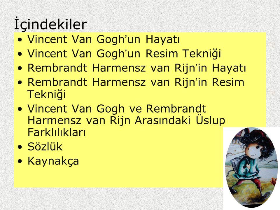 İçindekiler Vincent Van Gogh'un Hayatı