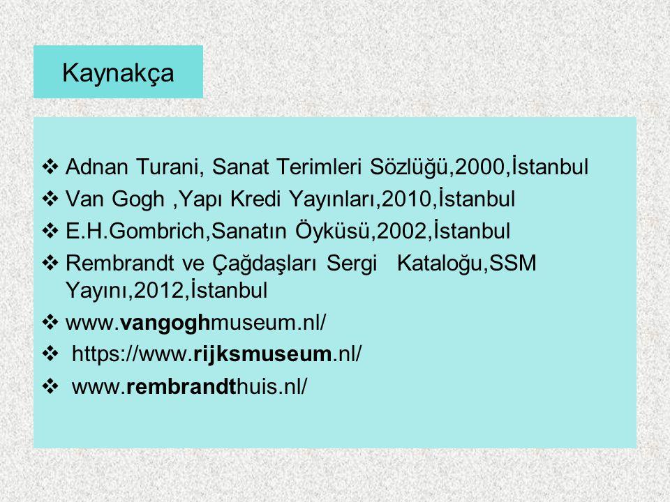 Kaynakça Adnan Turani, Sanat Terimleri Sözlüğü,2000,İstanbul