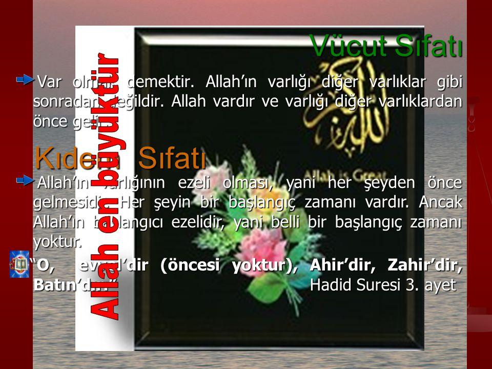 Vücut Sıfatı Kıdem Sıfatı Allah en büyüktür