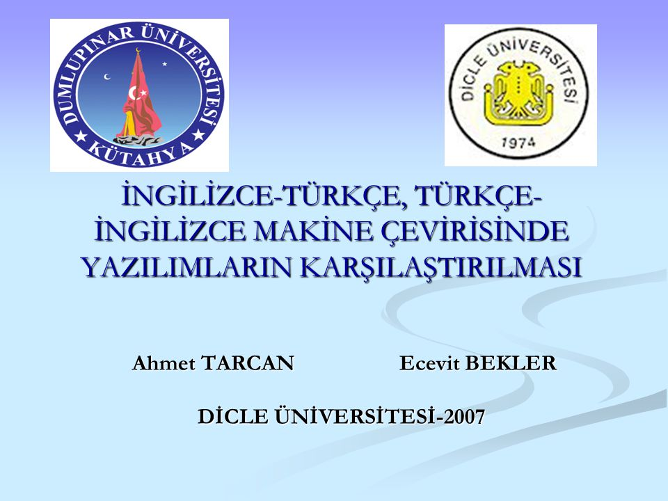 Ahmet TARCAN Ecevit BEKLER DİCLE ÜNİVERSİTESİ-2007