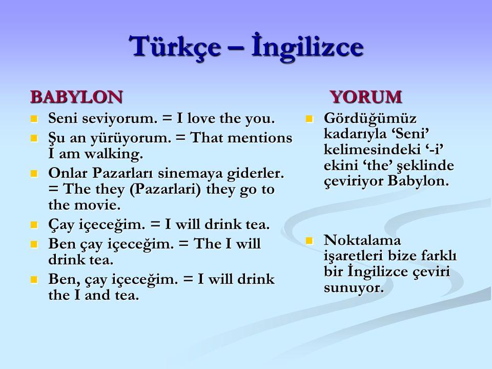 Türkçe – İngilizce BABYLON Seni seviyorum. = I love the you.