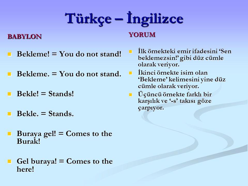 Türkçe – İngilizce Bekleme! = You do not stand!