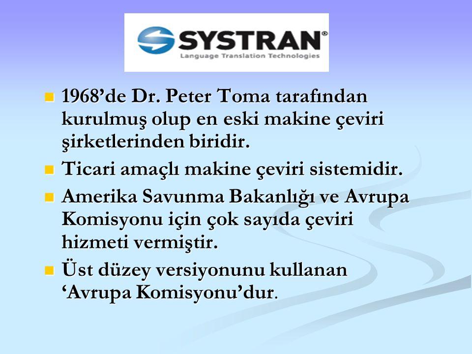 1968'de Dr. Peter Toma tarafından kurulmuş olup en eski makine çeviri şirketlerinden biridir.