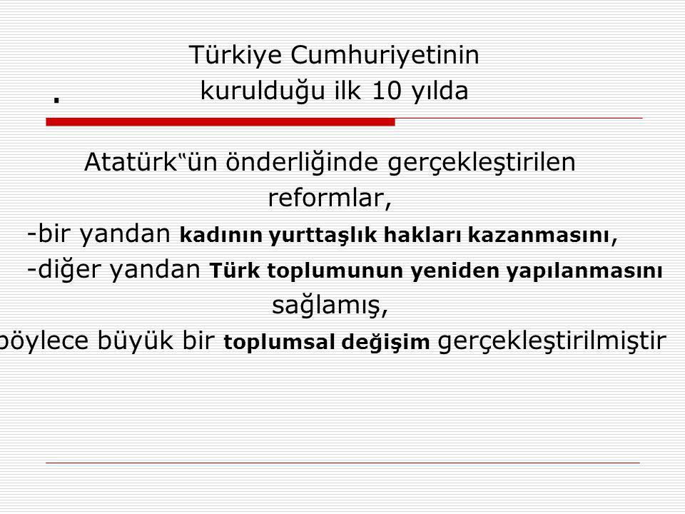 . Türkiye Cumhuriyetinin kurulduğu ilk 10 yılda