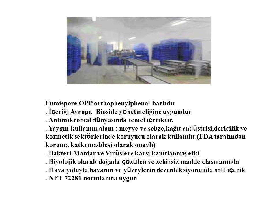 Fumispore OPP orthophenylphenol bazlıdır