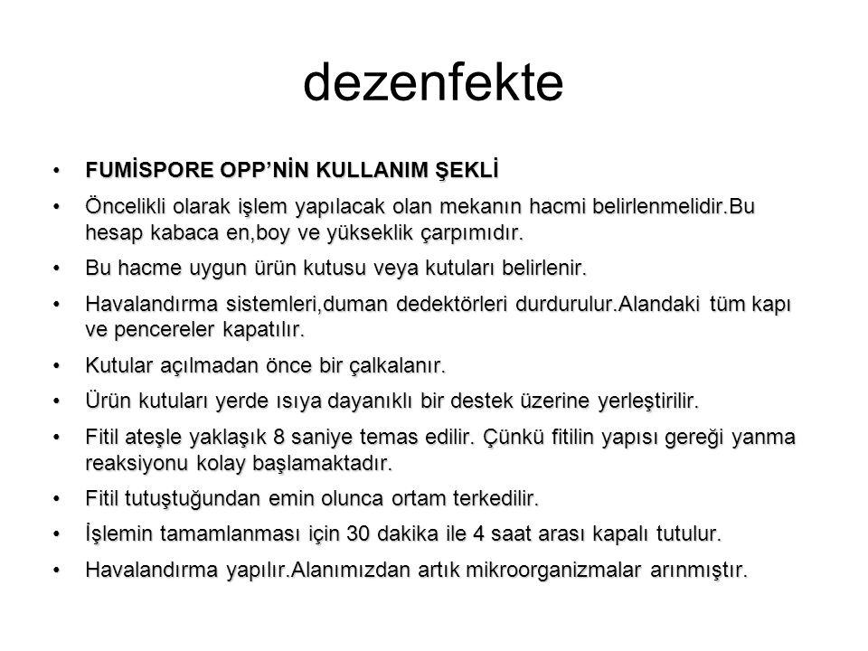 dezenfekte FUMİSPORE OPP'NİN KULLANIM ŞEKLİ