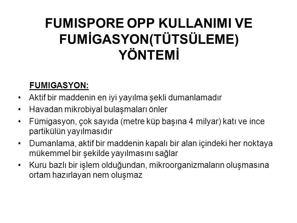FUMISPORE OPP KULLANIMI VE FUMİGASYON(TÜTSÜLEME) YÖNTEMİ