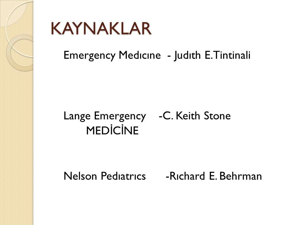 KAYNAKLAR Emergency Medıcıne - Judıth E.Tintinali