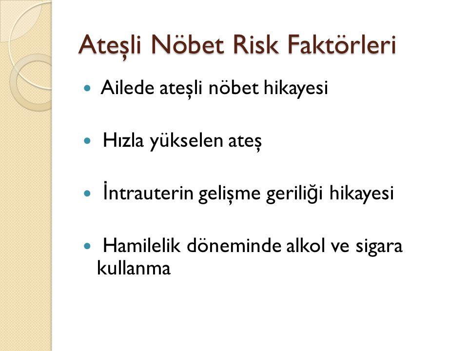 Ateşli Nöbet Risk Faktörleri