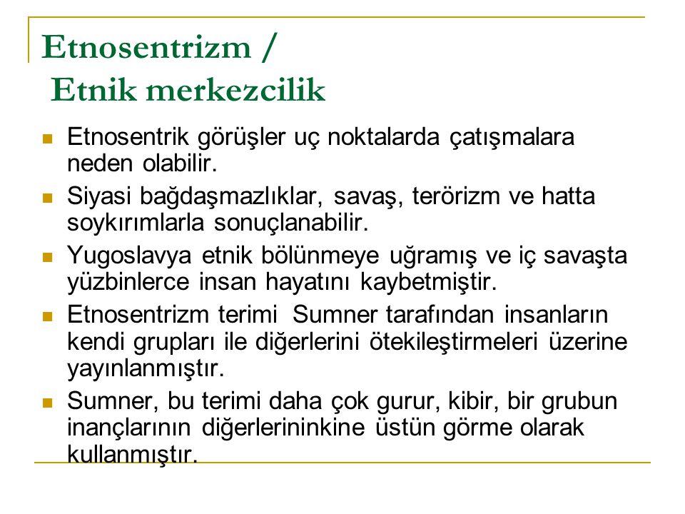 Etnosentrizm / Etnik merkezcilik