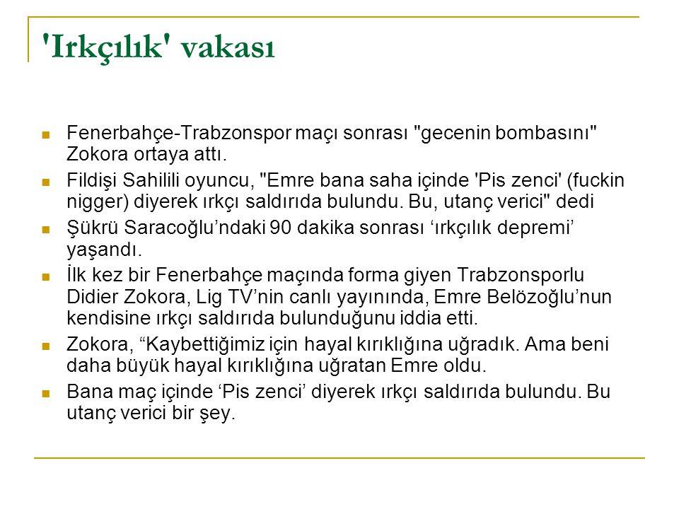Irkçılık vakası Fenerbahçe-Trabzonspor maçı sonrası gecenin bombasını Zokora ortaya attı.