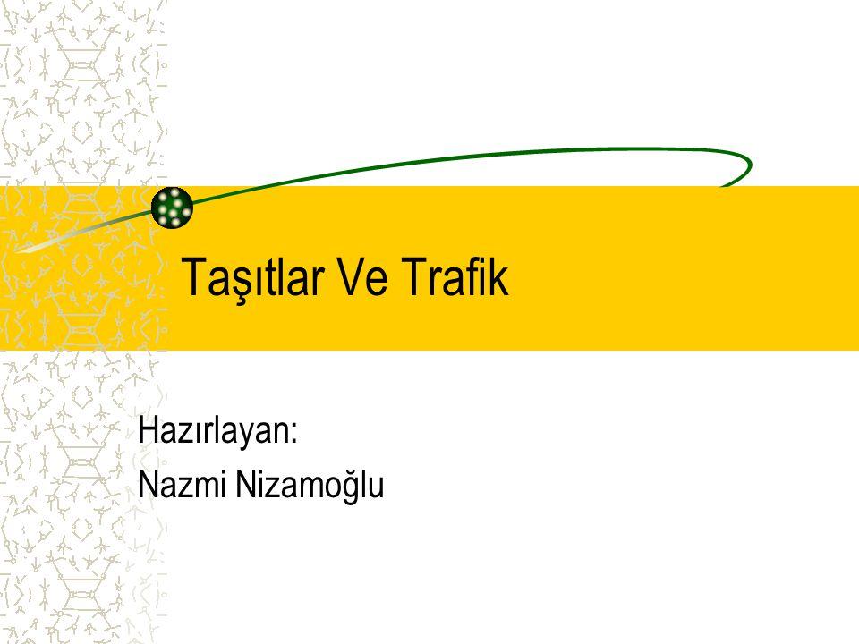 Hazırlayan: Nazmi Nizamoğlu