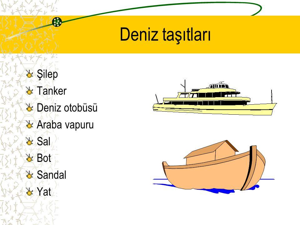 Deniz taşıtları Şilep Tanker Deniz otobüsü Araba vapuru Sal Bot Sandal