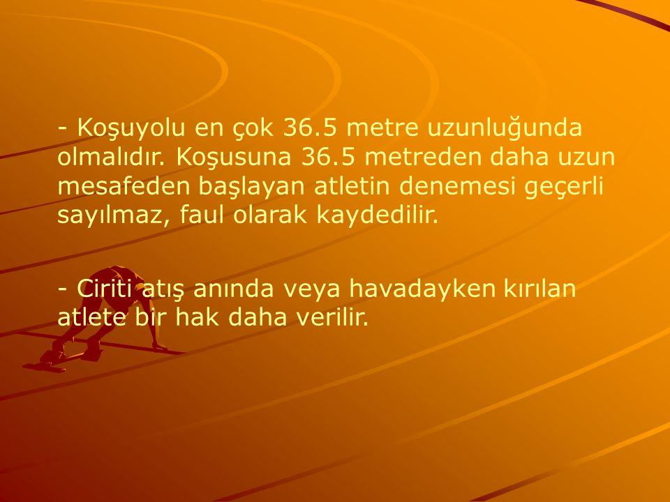 - Koşuyolu en çok 36. 5 metre uzunluğunda olmalıdır. Koşusuna 36