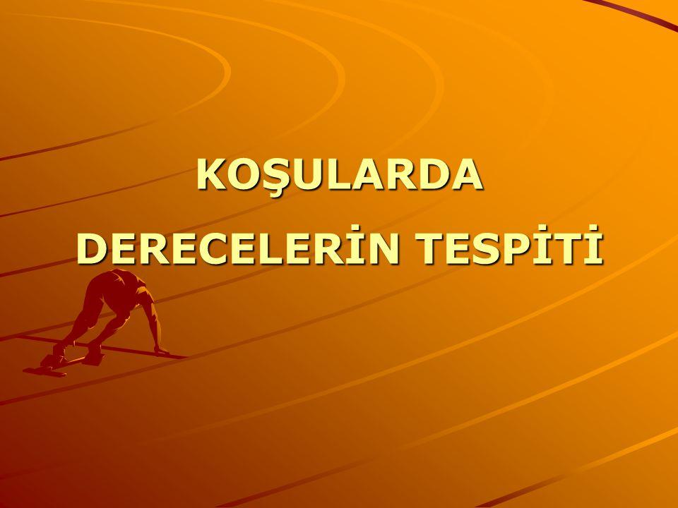 KOŞULARDA DERECELERİN TESPİTİ