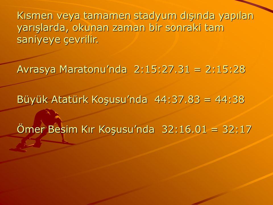 Kısmen veya tamamen stadyum dışında yapılan yarışlarda, okunan zaman bir sonraki tam saniyeye çevrilir.