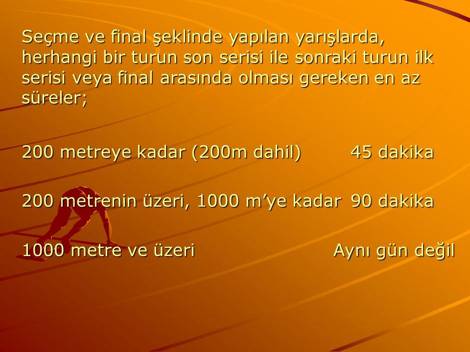 Seçme ve final şeklinde yapılan yarışlarda, herhangi bir turun son serisi ile sonraki turun ilk serisi veya final arasında olması gereken en az süreler;