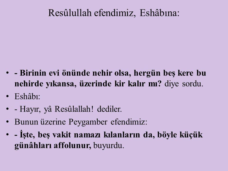 Resûlullah efendimiz, Eshâbına:
