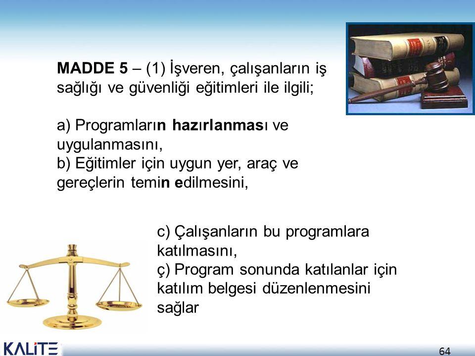 MADDE 5 – (1) İşveren, çalışanların iş sağlığı ve güvenliği eğitimleri ile ilgili;